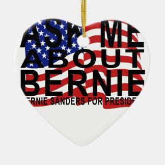 Ask Me About Bernie Sanders T Shirts.png Ceramic Heart Ornament