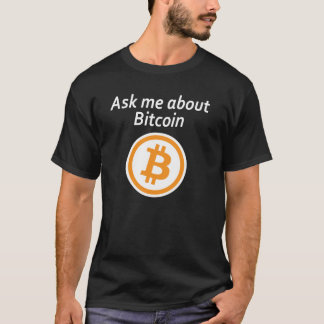 Ask me about Bitcoin - Dark T-Shirt