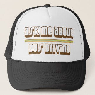 Ask Me About Bus Driving Trucker Hat