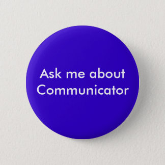 Ask me about Communicator 2 Inch Round Button