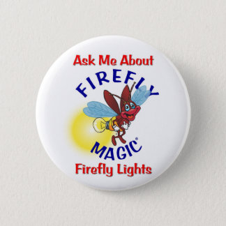 Ask Me About Firefly Magic Firefly Lights 2 Inch Round Button
