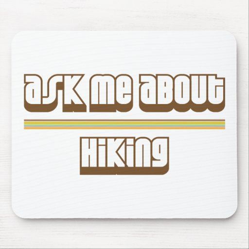 Ask Me About Hiking Mouse Pads