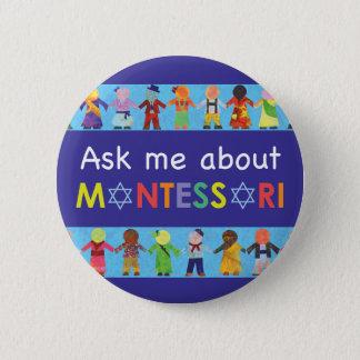 "Ask me about Jewish MONTESSORI 2.25"" Round Button"