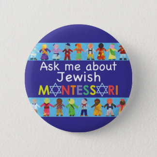 "Ask Me about Jewish MONTESSORI 2.25"" Round Button"