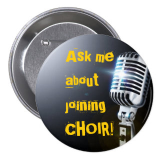 Ask Me About Joining Choir 3 Inch Round Button