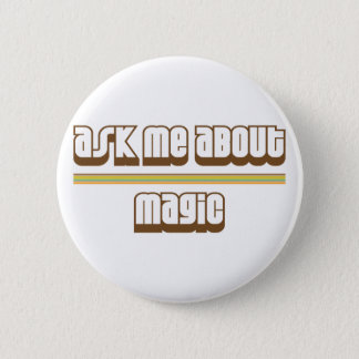 Ask Me About Magic 2 Inch Round Button