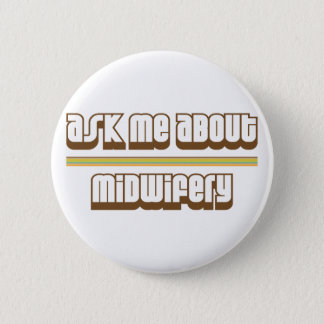 Ask Me About Midwifery 2 Inch Round Button