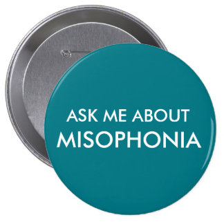 Ask Me About Misophonia 4 Inch Round Button