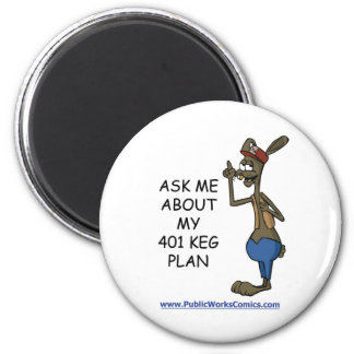 Ask Me About My 401 Keg Plan Magnet