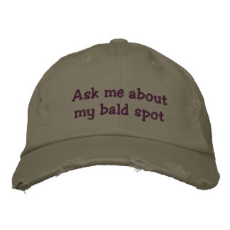 Ask me about my bald spot embroidered baseball cap