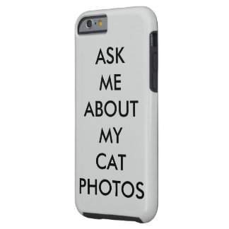 Ask Me About My Cat Photos Phone/Tablet Case -Gray