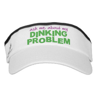 """""""Ask Me About My Dinking Problem"""" Pickleball Visor"""