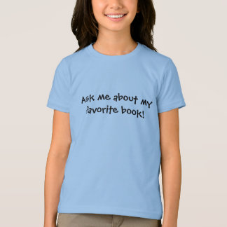 Ask me about my favorite book T-Shirt