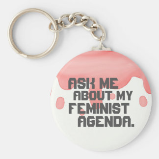Ask me about my feminist agenda key chain