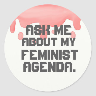 Ask me about my feminist agenda Sticker