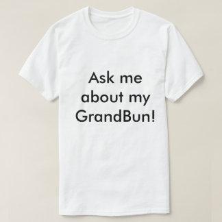 Ask me about my grandbun! T-Shirt