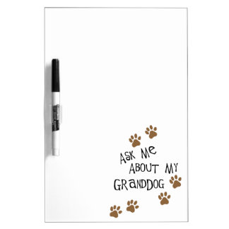 Ask Me About My Granddog Dry Erase Board