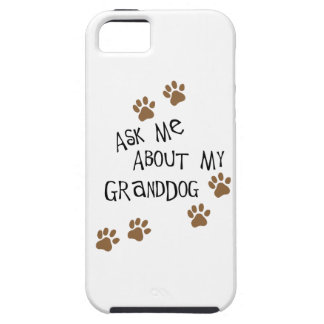 Ask Me About My Granddog iPhone 5 Case