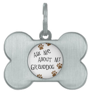 Ask Me About My Granddog Pet Name Tag