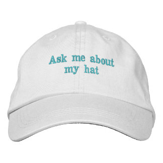 Ask me about my hat