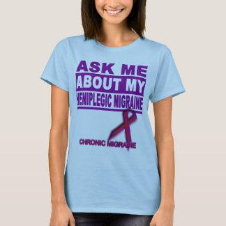 Ask Me About My Hemiplegic Migraine - Tee