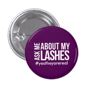 Ask me about my lashes 1 inch round button