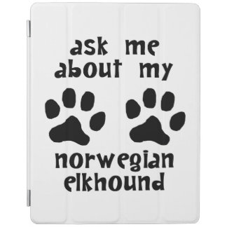 Ask Me About My Norwegian Elkhound iPad Cover