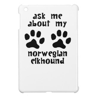 Ask Me About My Norwegian Elkhound Cover For The iPad Mini