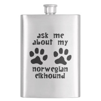 Ask Me About My Norwegian Elkhound Hip Flasks