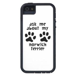 Ask Me About My Norwich Terrier iPhone 5/5S Cases