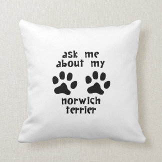 Ask Me About My Norwich Terrier Pillows