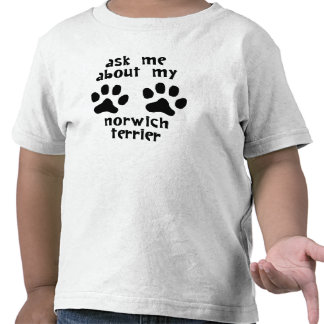 Ask Me About My Norwich Terrier Tee Shirts