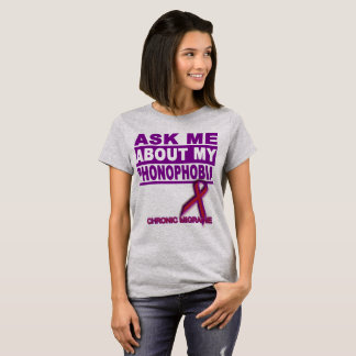 Ask Me About My Phonophobia - Tee