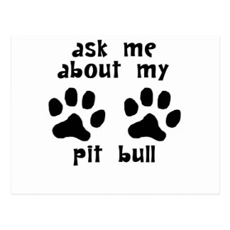 Ask Me About My Pit Bull Post Cards