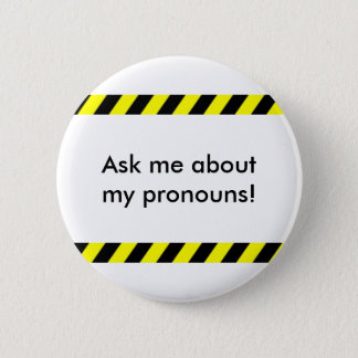 """Ask Me About My Pronouns"" button"