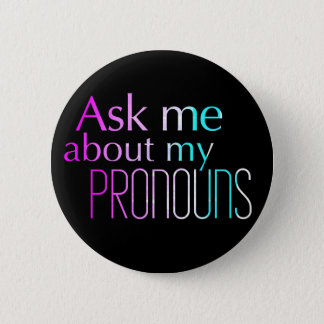 Ask Me About My Pronouns Standard Size Button