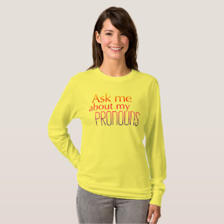 Ask Me About My Pronouns Sunny Long Sleeve T-Shirt