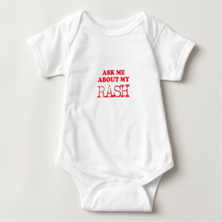 Ask Me About My Rash Baby Bodysuit