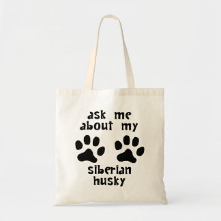 Ask Me About My Siberian Husky Canvas Bag