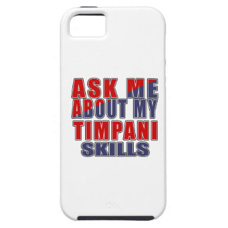 ASK ME ABOUT MY TIMPANI SKILLS iPhone 5 CASE