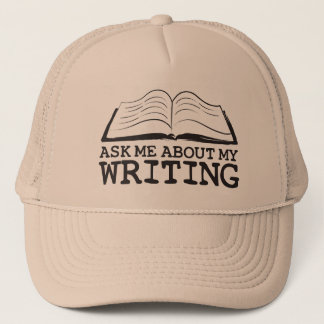 Ask Me About My Writing (Hat) Trucker Hat