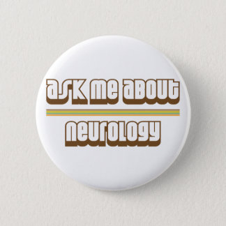 Ask Me About Neurology 2 Inch Round Button