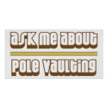 Ask Me About Pole Vaulting Posters