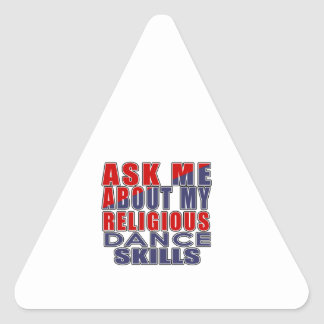 ASK ME ABOUT RELIGIOUS DANCE TRIANGLE STICKER