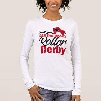 Ask me about Roller Derby, Roller Skating Long Sleeve T-Shirt
