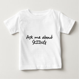 Ask me about Skiing Baby T-Shirt