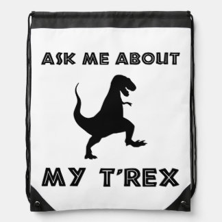 Ask Me About T Rex Funny Drawstring Bag