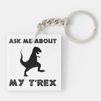 Ask Me About T Rex Funny Keychain
