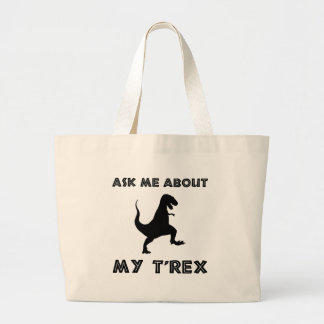 Ask Me About T Rex Funny Large Tote Bag