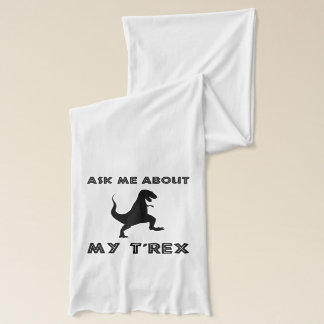 Ask Me About T Rex Funny Scarf